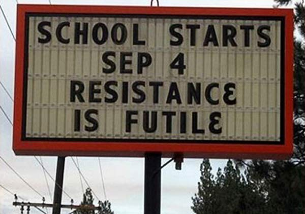 back-to-school-sign-resistence-futile